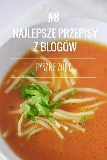 Przepisy Na Zupy Z Blogow Kulinarnych Sprawdz Teraz